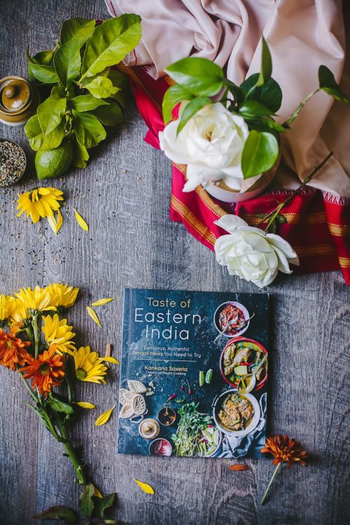 Taste of Eastern India | Bengali Cuisine Cookbook | Author and Photographer Kankana Saxena